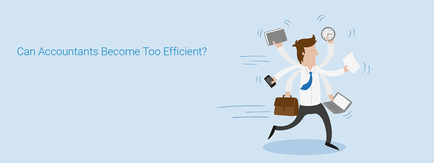 Can Accountants become too efficient?