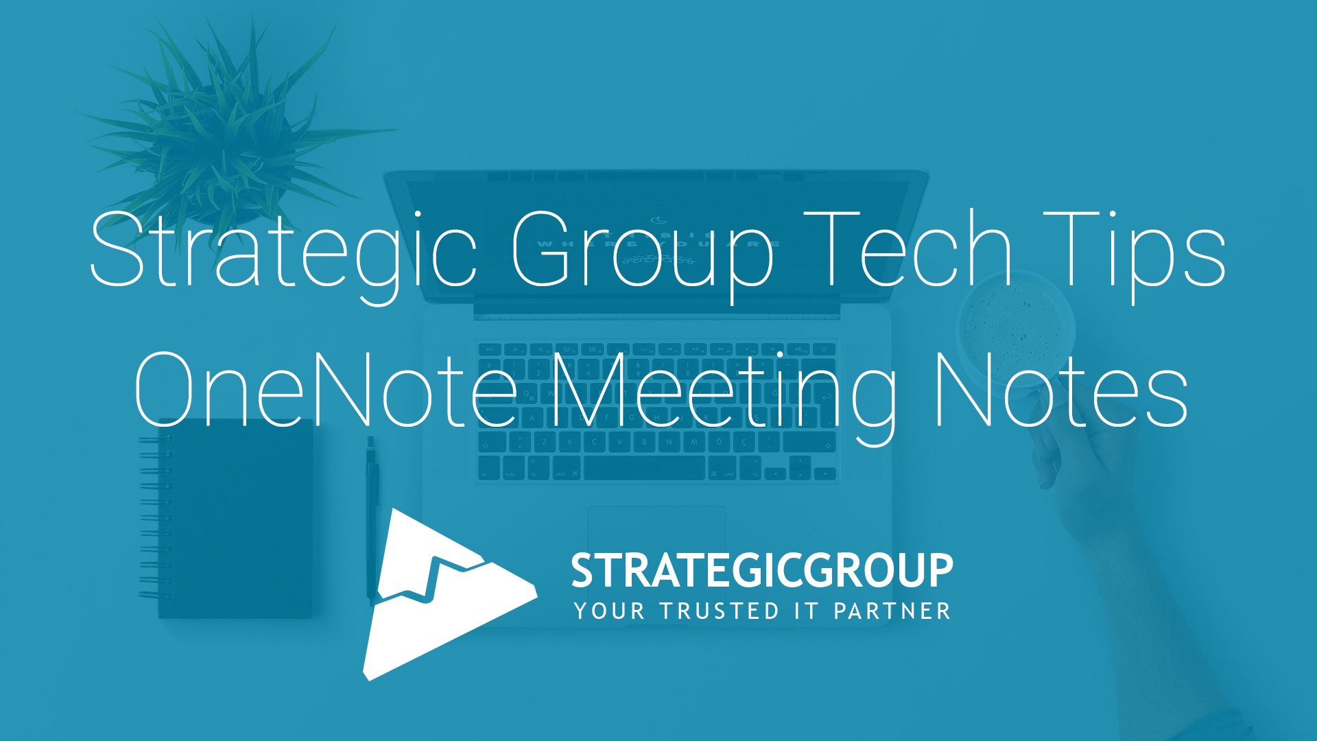Strategic Group Tech Tips - OneNote Meetings